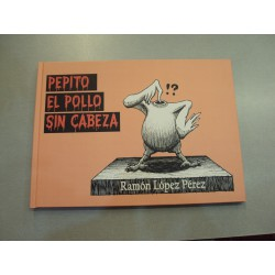 """PEPITO """"EL POLLO SIN CABEZA"""""""