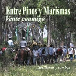 CD ENTRE PINOS Y MARISMAS -VENTE CONMIGO- SEVILLANAS Y RUMBAS