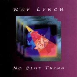 CD RAY LYNCH -NO BLUE THING-