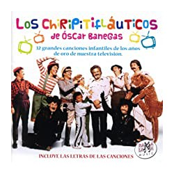CD Los Chiripitifláuticos de Óscar Benegas - 32 grandes canciones infantiles de los años de oro de nuestra televisión