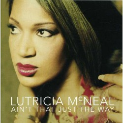LUTRICIA MCNEAL AIN´T THAT JUST THE WAY