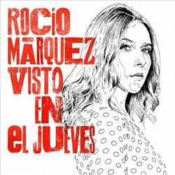 CD Rocio Márquez -Visto en el jueves-