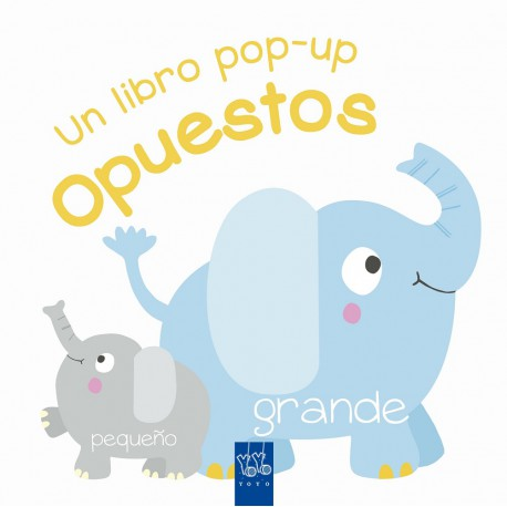 Un libro pop-up-Opuestos-Editorial Yo Yo