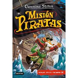 Destino, Misión Piratas. Viaje en el tiempo 12 (Libros especiales de Geronimo Stilton)